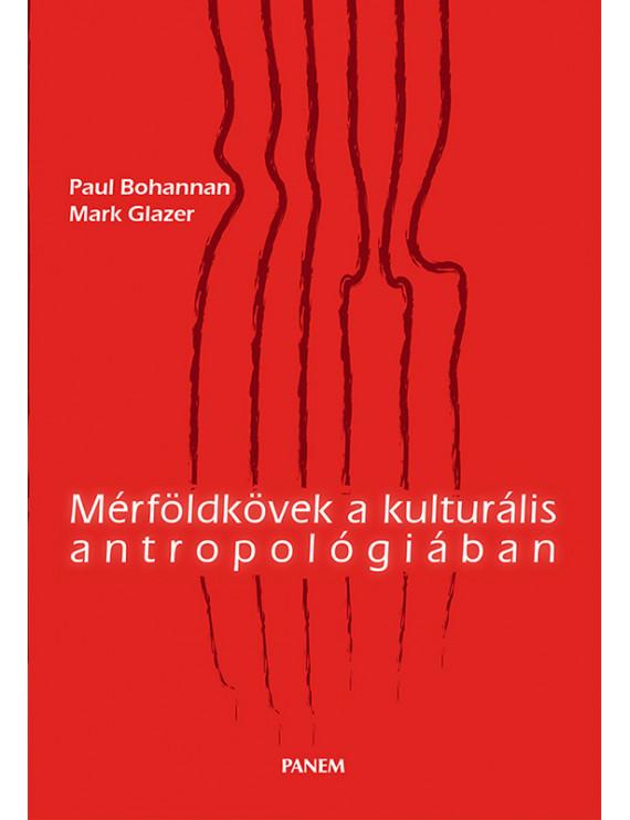 Mérföldkövek a kulturális antropológiában 4720Ft Társadalomtudomány