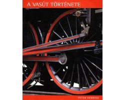 A vasút története 4792Ft Egyéb, szórakoztató irodalom