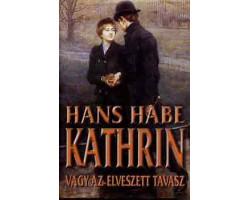 Hans Habe: Kathrin vagy az elveszett tavasz 590Ft Antikvár könyvek