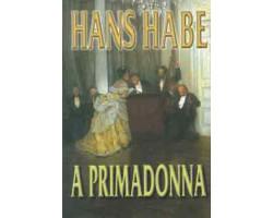 Hans Habe: A primadonna 590Ft Antikvár könyvek