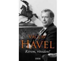 Václav Havel: Kérem, röviden! 590Ft Antikvár könyvek