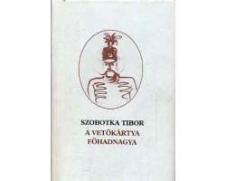 Szobotka Tibor: A vetőkártya főhadnagya 590Ft Antikvár könyvek