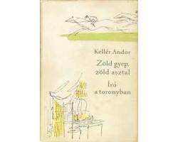 Kellér Andor: Zöld gyep, zöld asztal / Író a toronyban 590Ft Antikvár könyvek