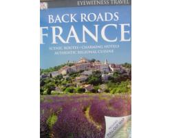 France Back Roads / Franciaország ANGOL NYELVŰ útikönyv 1490Ft Antikvár könyvek