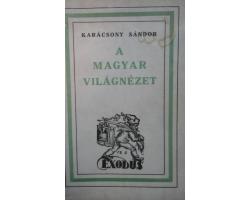 Karácsony Sándor: A magyar világnézet 590Ft Antikvár könyvek