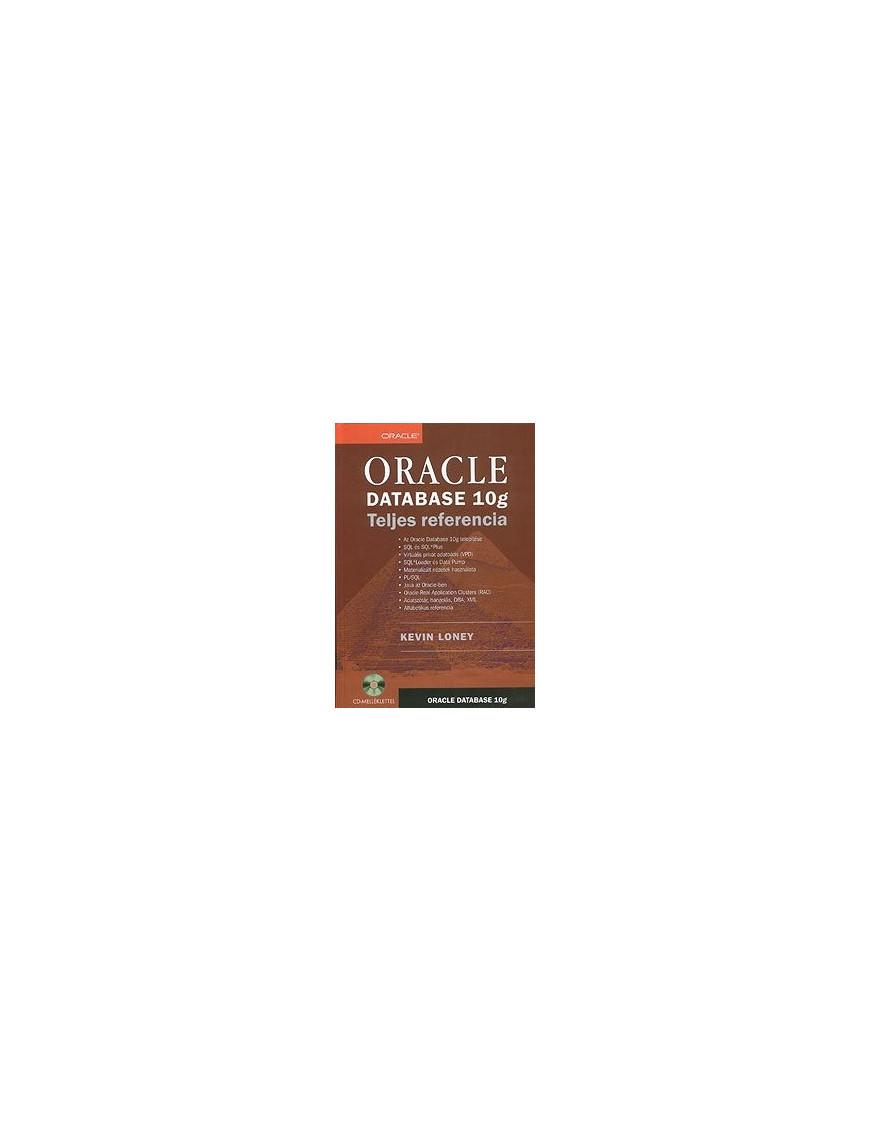 ORACLE Database 10g – Teljes referencia 1780Ft Informatika