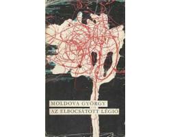 Moldova György: Az elbocsátott légió 390Ft Antikvár könyvek