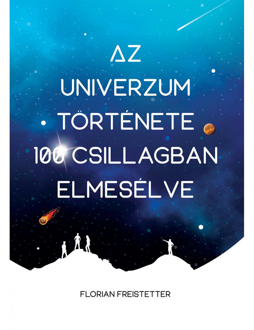 Az univerzum története 100 csillagban elmesélve 3920Ft Kezdőlap