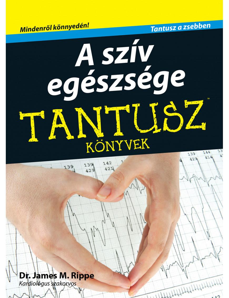 A szív egészsége 792Ft TANTUSZ Könyvek