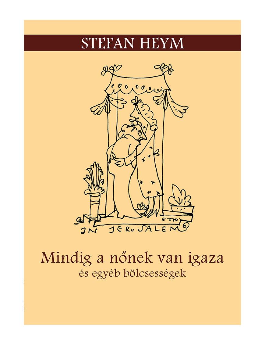 Mindig a nőnek van igaza és egyéb bölcsességek 1520Ft Egyéb, szórakoztató irodalom