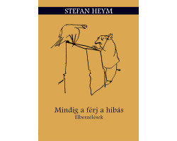 Mindig a férj a hibás – Elbeszélések 1520Ft Egyéb, szórakoztató irodalom