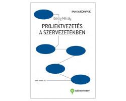 Projektvezetés a szervezetekben 5520Ft Közgazdaságtan, pénzügy