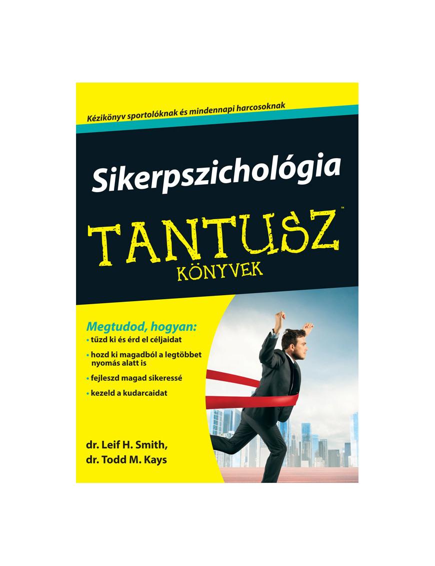 Sikerpszichológia 3920Ft TANTUSZ Könyvek