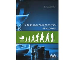 A társadalombiztosítás pénzügyei 4792Ft Közgazdaságtan, pénzügy