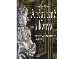 A régi rend alkonya – Egyetemes történet 1648–1815 (e-book) 2000Ft E-book