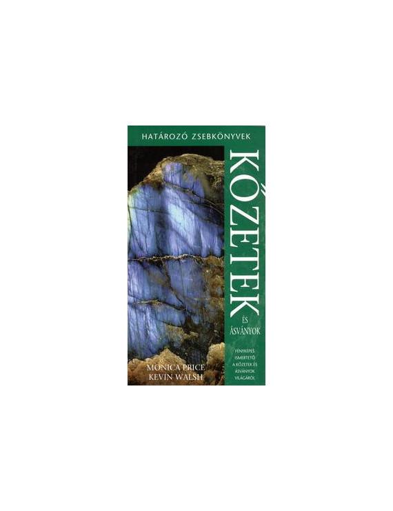 Kőzetek és ásványok – Határozó Zsebkönyvek 2160Ft Természettudomány