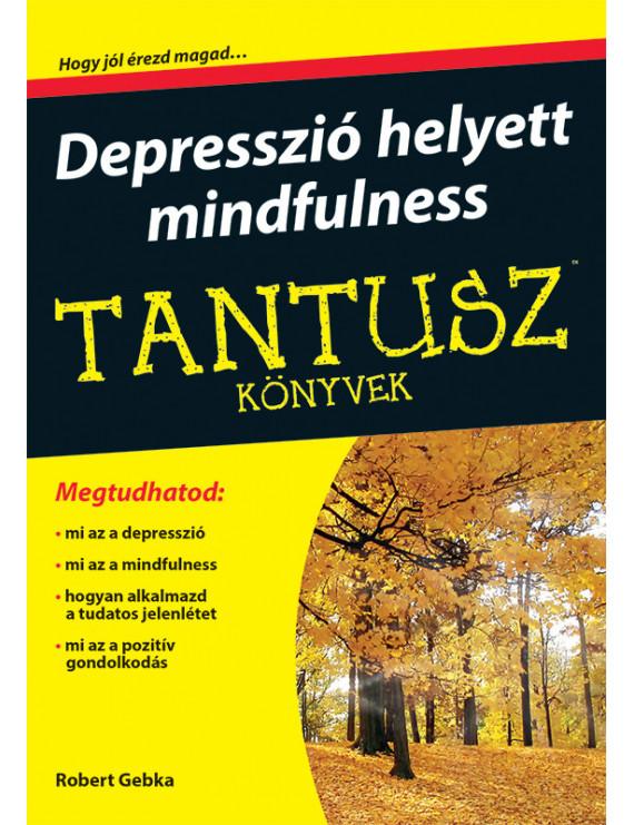 Depresszió helyett mindfulness 1920Ft TANTUSZ Könyvek