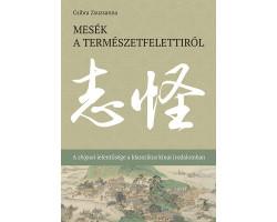 Mesék a természetfelettiről - A zhiguai jelentősége a klasszikus kínai irodalomban 1920Ft Társadalomtudomány