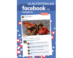 Világtörténelem facebook-ra hangolva 3000Ft Egyéb, szórakoztató irodalom