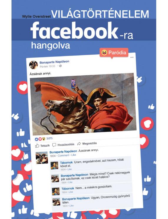 Világtörténelem facebook-ra hangolva 3120Ft Egyéb, szórakoztató irodalom