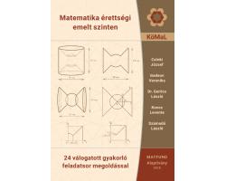Matematika érettségi emelt szinten - 24 válogatott gyakorló feladatsor megoldásokkal 2800Ft Iskolásoknak, felvételizőknek