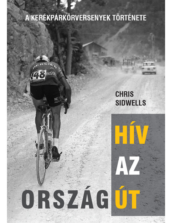 Hív az országút - A kerékpárkörversenyek története 3920Ft Egyéb, szórakoztató irodalom