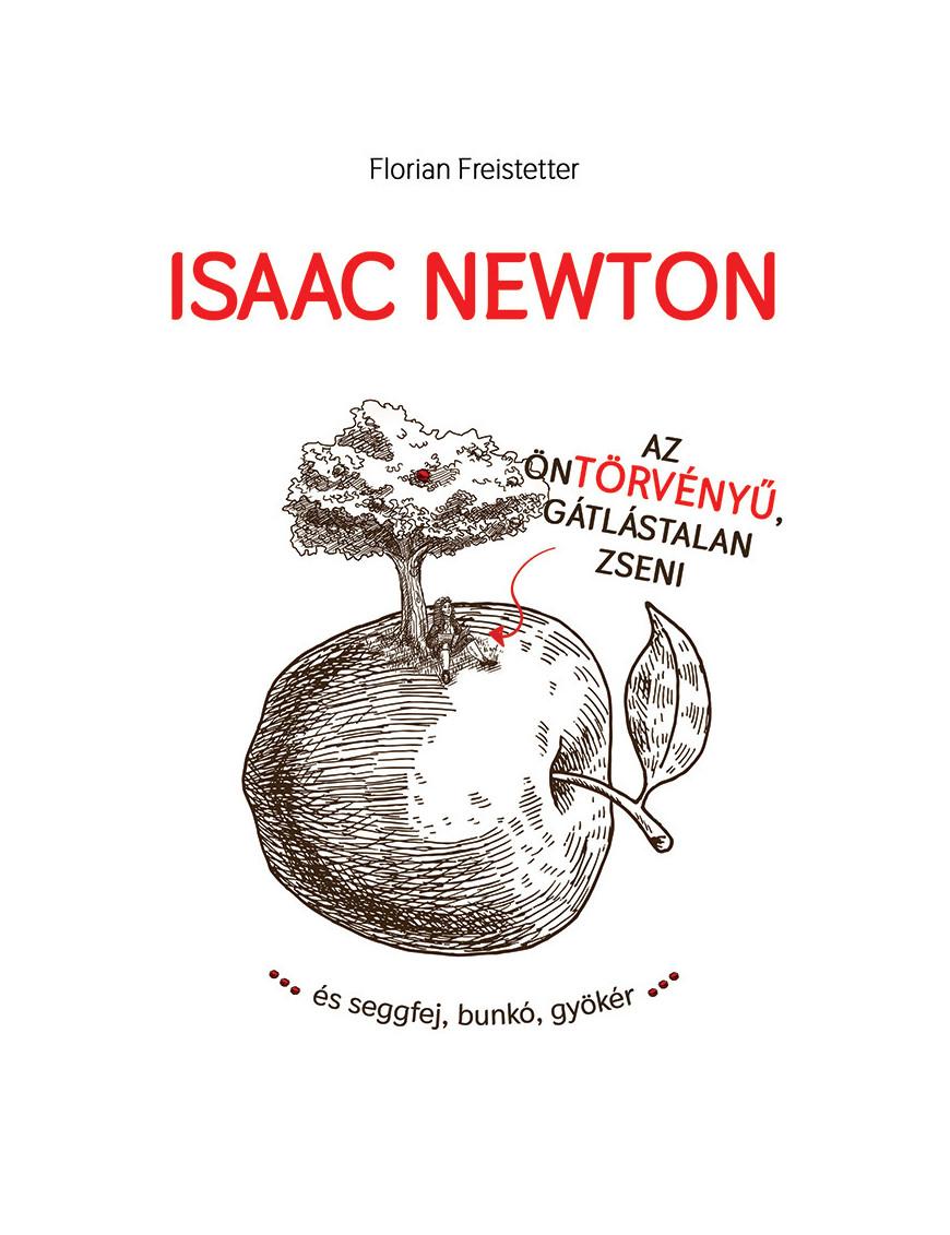 Isaac Newton, az öntörvényű gátlástalan zseni 3100Ft Egyéb, szórakoztató irodalom