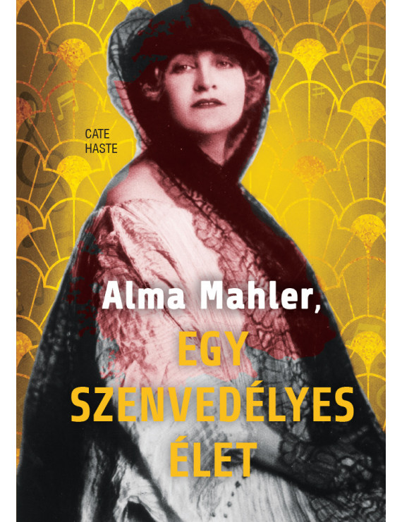 Alma Mahler, egy szenvedélyes élet 2990Ft Kezdőlap