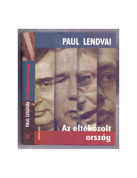 Paul Lendvai: Az eltékozolt ország 1200Ft Antikvár könyvek