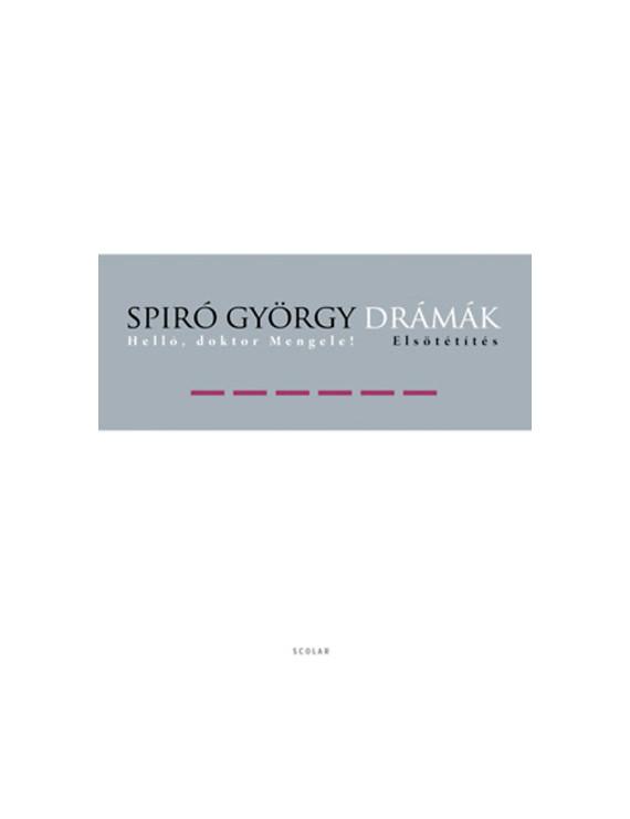 Spiró György: Drámák VI. - Helló, doktor Mengele! / Elsötétítés 1490Ft Antikvár könyvek