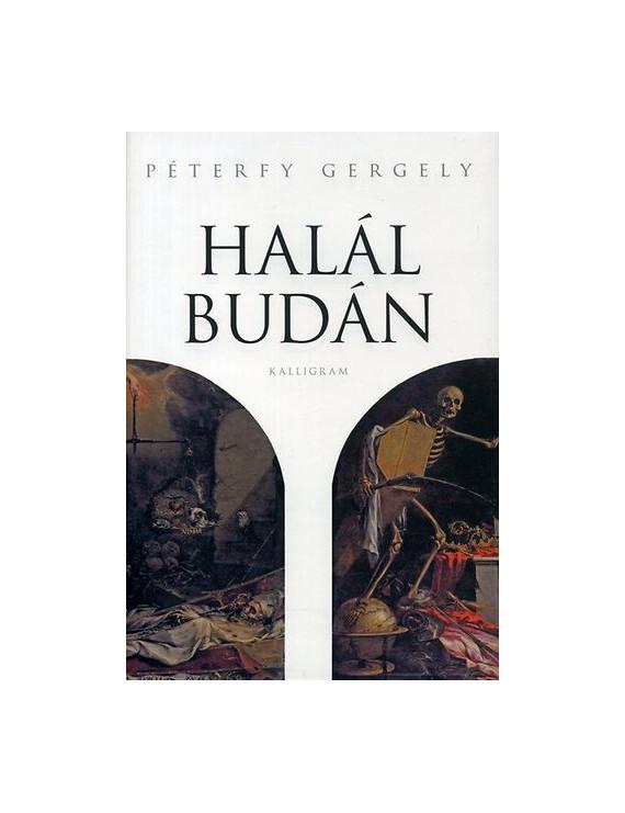 Péterfy Gergely: Halál Budán 1900Ft Antikvár könyvek
