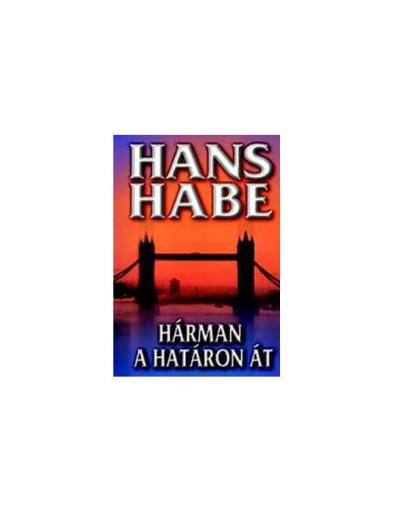 Hans Habe: Hárman a határon át 790Ft Antikvár könyvek