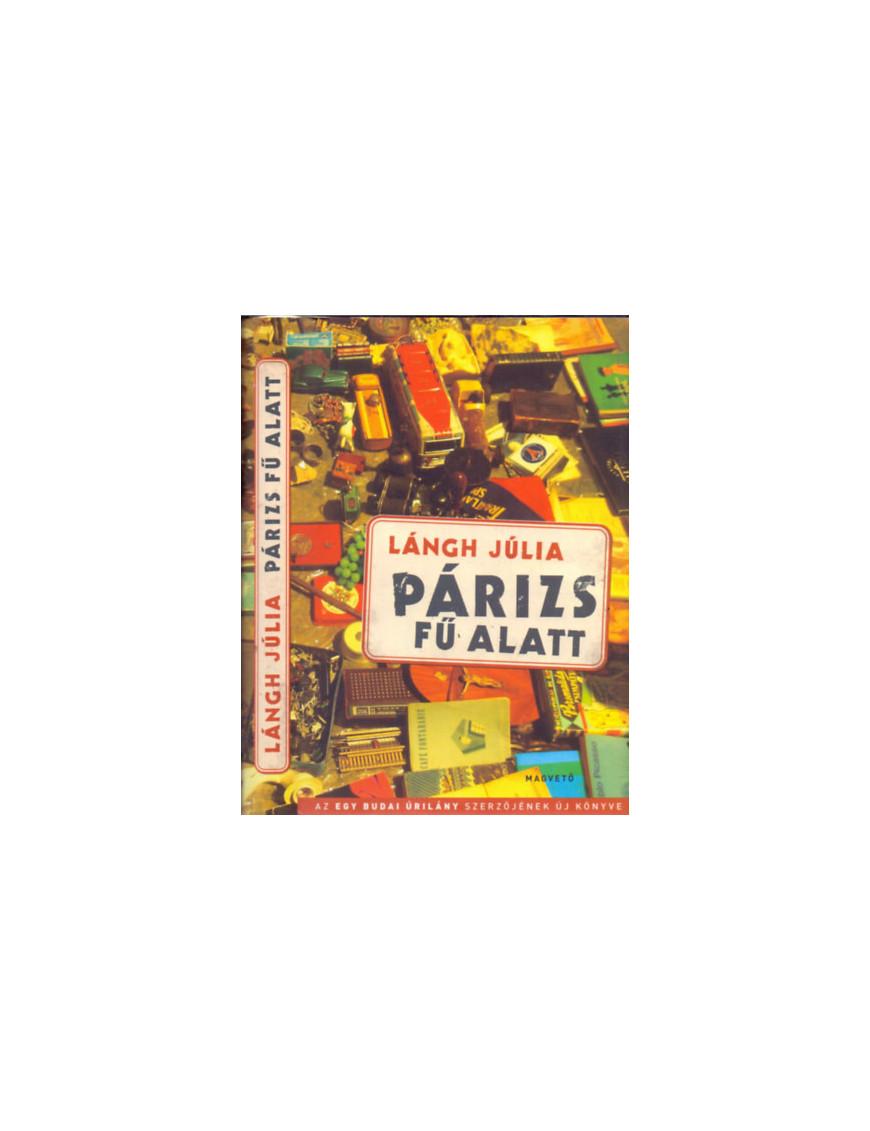 Lángh Júlia: Párizs fű alatt 590Ft Antikvár könyvek