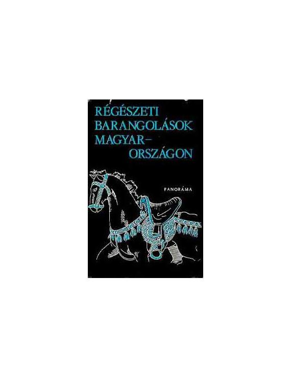 Régészeti barangolások Magyarországon 590Ft Antikvár könyvek