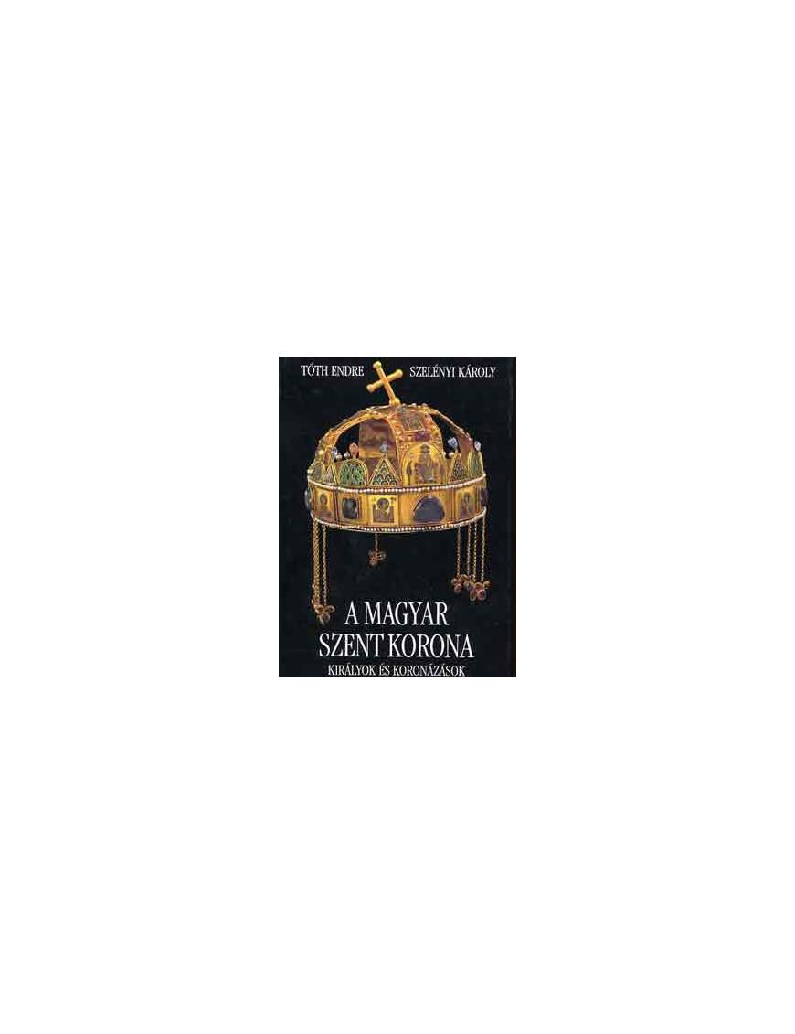 A magyar Szent Korona - királyok és koronázások 990Ft Antikvár könyvek