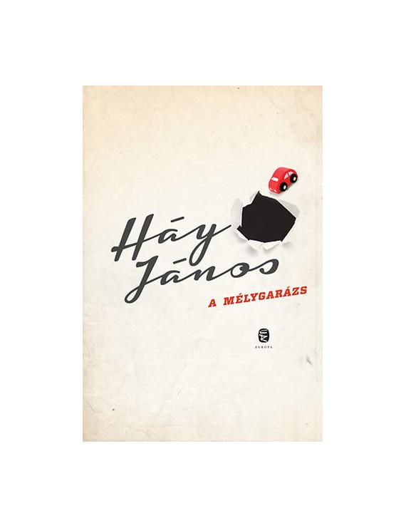 Háy János: A mélygarázs 1800Ft Antikvár könyvek