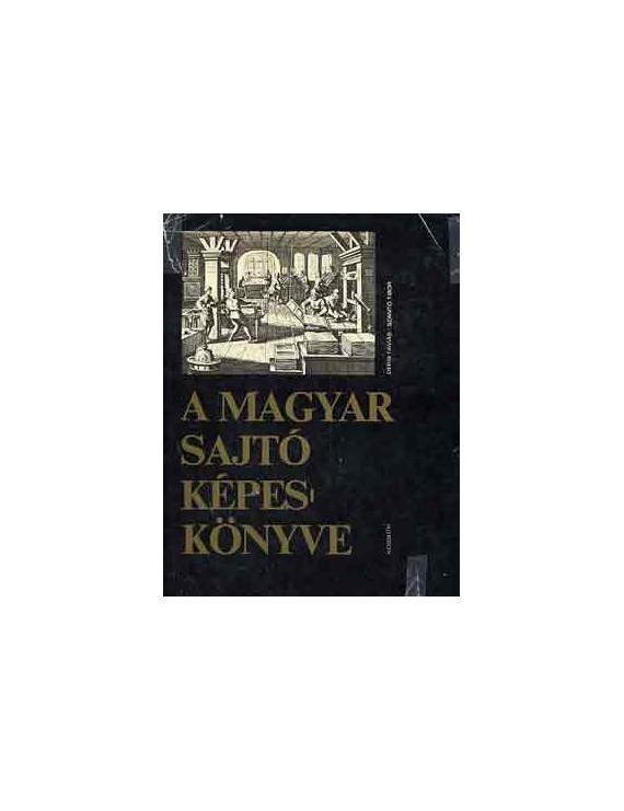 A magyar sajtó képeskönyve 1200Ft Antikvár könyvek
