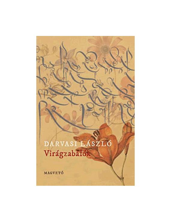 Darvasi László: Virágzabálók 2500Ft Antikvár könyvek
