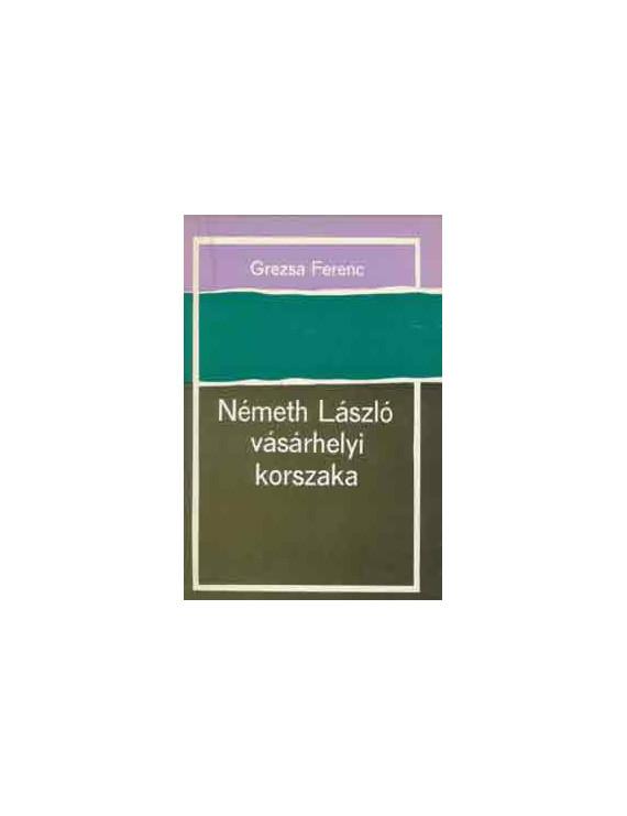 Németh László vásárhelyi korszaka 590Ft Antikvár könyvek
