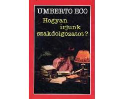 Umberto Eco: Hogyan írjunk szakdolgozatot? 990Ft Antikvár könyvek