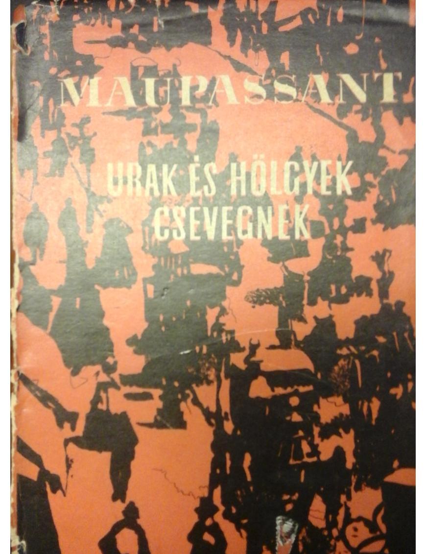 Maupassant: Urak és hölgyek 590Ft Antikvár könyvek