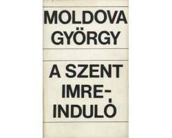 Moldova György: A Szent Imre-induló 590Ft Antikvár könyvek