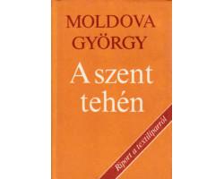 Moldova György: A szent tehén 590Ft Antikvár könyvek