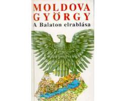 Moldova György: A Balaton elrablása 590Ft Antikvár könyvek