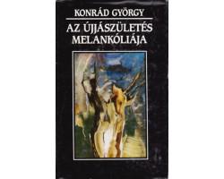 Konrád György: Az újjászületés melankóliája 590Ft Antikvár könyvek