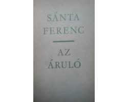 Sánta Ferenc: Az áruló 590Ft Antikvár könyvek