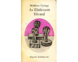 Moldova György: Az elátkozott hivatal 390Ft Antikvár könyvek