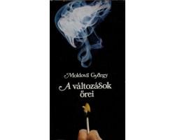 Moldova György: A változások őrei 390Ft Antikvár könyvek
