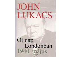 John Lukács: Öt nap Londonban 1940. május 590Ft Antikvár könyvek