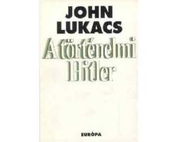John Lukács: A történelmi Hitler 590Ft Antikvár könyvek